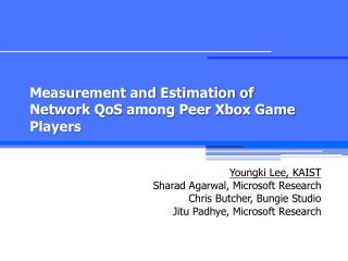 Measurement and Estimation of Network  QoS  among Peer Xbox Game Players