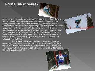 ALPINE SKIING BY: MADISON