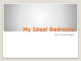 My Ideal Bedroo m