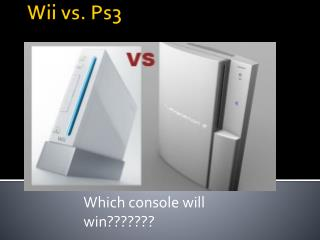 Wii vs. Ps3