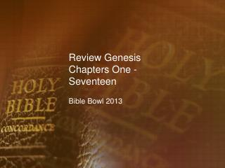 Review Genesis Chapters One - Seventeen
