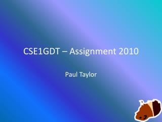 CSE1GDT – Assignment 2010