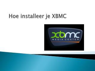 Hoe installeer je XBMC
