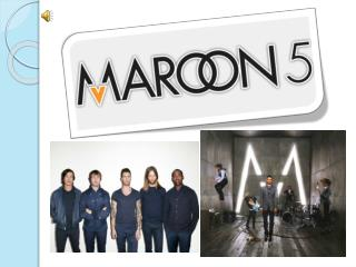 Maroon 5 is an American pop rock band from Los Angeles,  California.