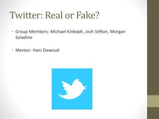 Twitter: Real or Fake?
