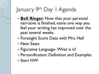 January 9 th  Day  1 Agenda