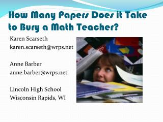 How Many Papers Does it Take to Bury a Math Teacher?
