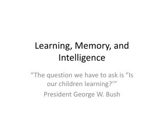 Learning, Memory, and Intelligence