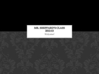 Mr. Sheppard's Class 2012-13