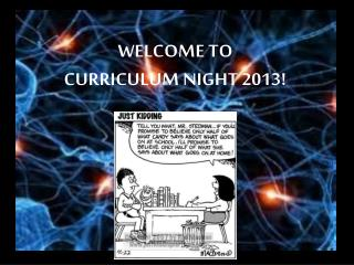 Welcome to  Curriculum Night 2013!