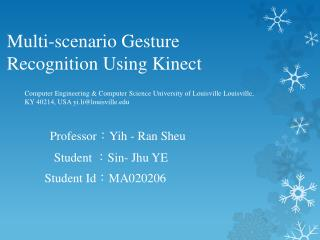 Multi-scenario Gesture  Recognition  Using Kinect