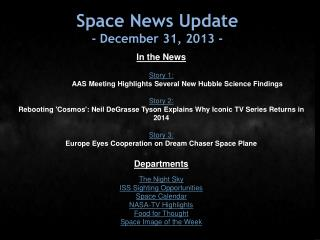 Space News Update -  December 31,  2013 -
