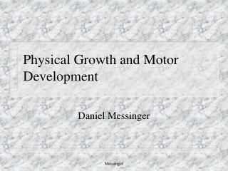 Physical Growth and Motor Development