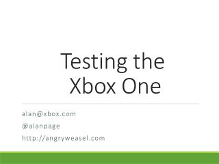 Testing the   Xbox One