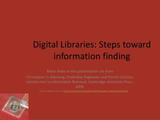 Digital Libraries: Steps toward information finding