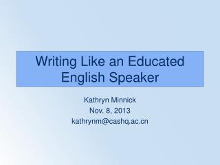 Writing Like an Educated English Speaker