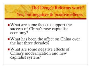 Did Deng's Reforms work ?  Yes, but negative & positive effects.