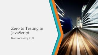 Zero to Testing in JavaScript