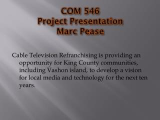 COM 546 Project Presentation Marc Pease