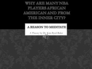 Why are many  nba  players  african american  and from the  inner city? A  reason to meditate