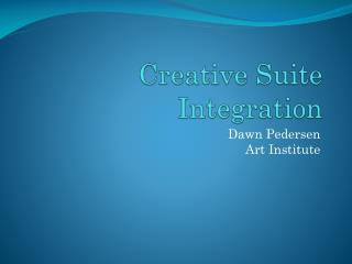 Creative Suite Integration