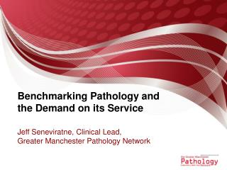 Benchmarking  Pathology and the  Demand  on its  Service
