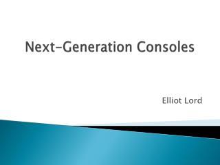 Next-Generation Consoles