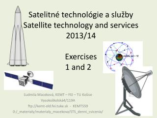 Satelitné technológie a služby Satellite technology  and  services 201 3 /1 4 Exercise s 1 and 2