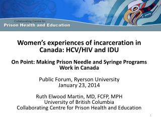 Women's experiences of incarceration in Canada: HCV/HIV and IDU