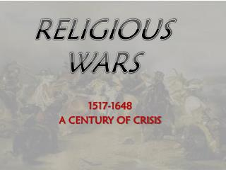 1517-1648 A CENTURY OF CRISIS