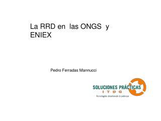 La RRD en  las ONGS  y ENIEX