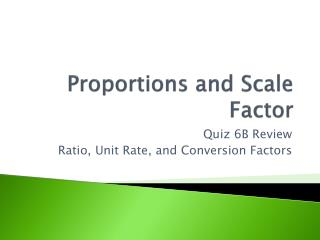 Proportions and Scale Factor