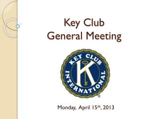 Key Club  General Meeting
