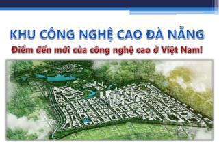 Điểm đến mới của công nghệ cao ở Việt Nam!