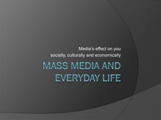Mass Media and Everyday Life