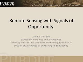 Remote Sensing with Signals of Opportunity