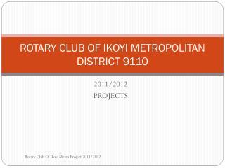 ROTARY CLUB OF IKOYI METROPOLITAN DISTRICT 9110