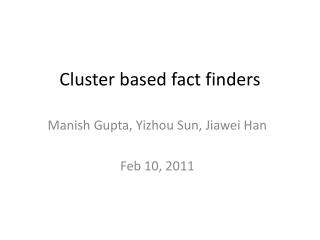 Cluster based fact finders