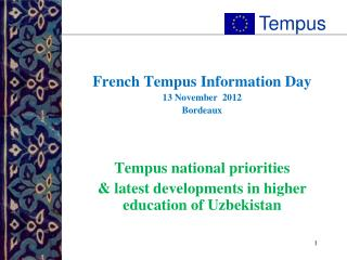French Tempus Information Day 13  November   2012 Bordeaux Tempus national priorities
