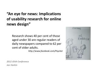 """An eye for news:  Implications  of  usability research for  online  news  design """