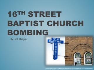 16 th  Street Baptist Church Bombing