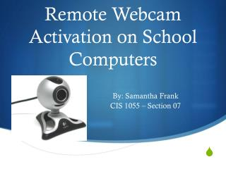 Remote Webcam Activation on School Computers