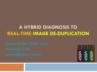 A Hybrid Diagnosis to Real-time Image De-duplication
