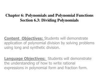 Chapter 6: Polynomials and Polynomial Functions Section 6.3: Dividing Polynomials