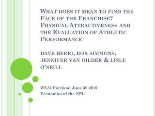 WEAI Portland June 30 2010 Economics of the NFL