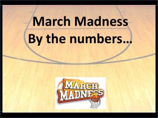 March Madness By the numbers…
