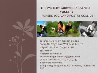 The Writer's Midwife Presents: YOGETRY ~where yoga and poetry collide~