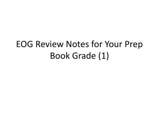 EOG Review Notes for Your Prep Book Grade (1)