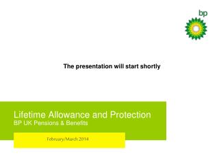 Lifetime Allowance and Protection BP UK Pensions & Benefits