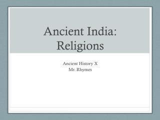 Ancient India:  Religions